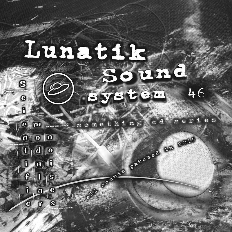 Cover art - Lunatik Sound System: Scientific Modular Noises