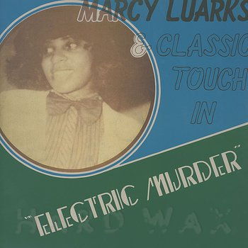 Cover art - Marcy Luarks & Classic Touch: Electric Murder