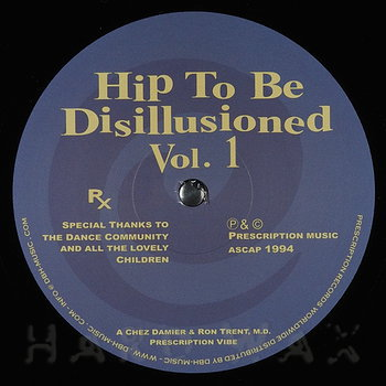 Cover art - Chez Damier & Ron Trent, M.D.: Hip To Be Disillusioned Vol. 1