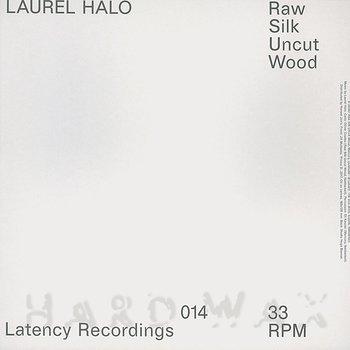 Cover art - Laurel Halo: Raw Silk Uncut Wood