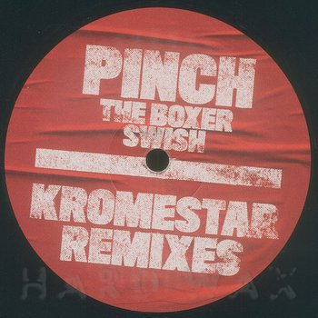 Cover art - Pinch: The Boxer / Swish (Kromestar Remixes)