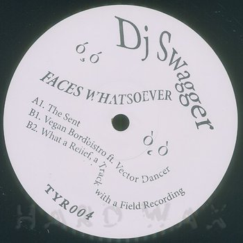 Cover art - DJ Swagger: Faces Whatsoever EP