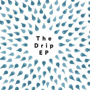 Cover art - Various Artists: The Drip EP