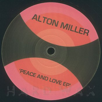 Cover art - Alton Miller: Peace And Love EP