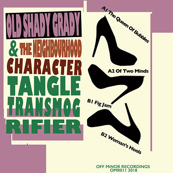 Cover art - Old Shady Grady & The Neighbourhood Character: Tangle Transmogrifier EP