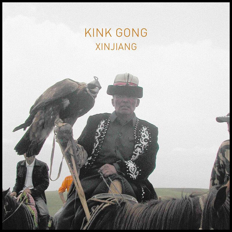 Cover art - Kink Gong: Xinjiang
