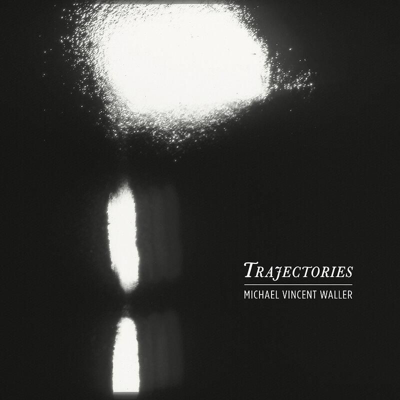 Cover art - Michael Vincent Waller: Trajectories