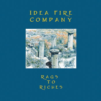 Cover art - Idea Fire Company: Rags To Riches