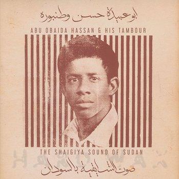 Cover art - Abu Obaida Hassan & His Tambour: The Shaigiya Sound of Sudan