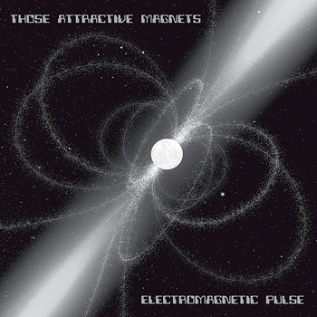 Cover art - Those Attractive Magnets: Electromagnetic Pulse