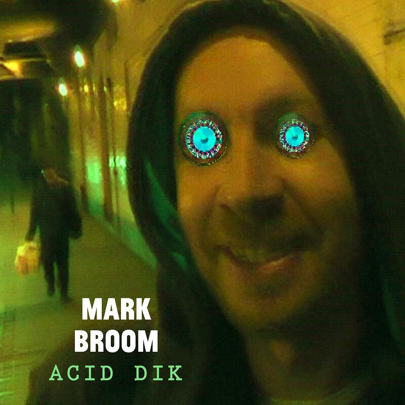 Cover art - Mark Broom: Acid Dik