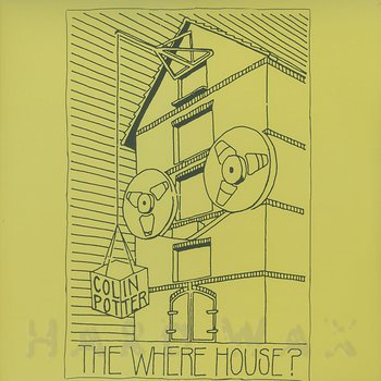 Cover art - Colin Potter: The Where House?