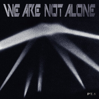 Cover art - Various Artists: We Are Not Alone Pt. 1