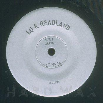 Cover art - LQ & Headland: Fat Neck