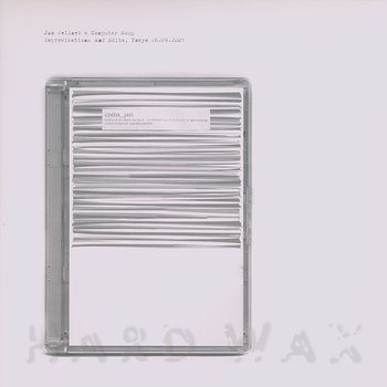 Cover art - Jan Jelinek & Computer Soup: Improvisations And Edits, Tokyo 26.09.2001