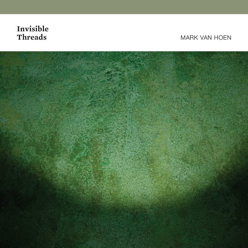 Cover art - Mark Van Hoen: Invisible Threads