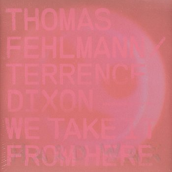 Cover art - Thomas Fehlmann / Terrence Dixon: We Take It from Here