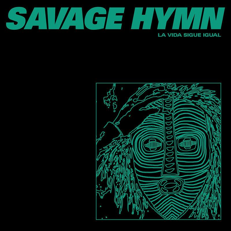 Cover art - Savage Hymn: La Vida Sigue Igual