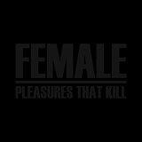 Cover art - Female: Pleasures That Kill