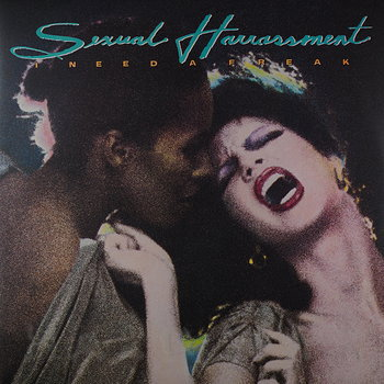 Cover art - Sexual Harrassment: I Need A Freak