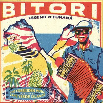 Cover art - Bitori: Legend Of Funana - The Forbidden Music Of The Cape Verde Islands