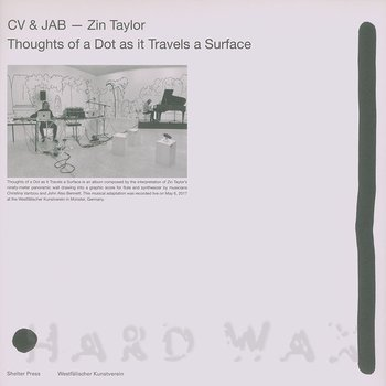 Cover art - CV & JAB: Zin Taylor's Thoughts Of A Dot As It Travels A Surface
