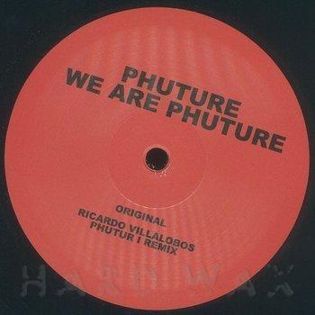 Cover art - Phuture: We Are Phuture - Ricardo Villalobos Remixes