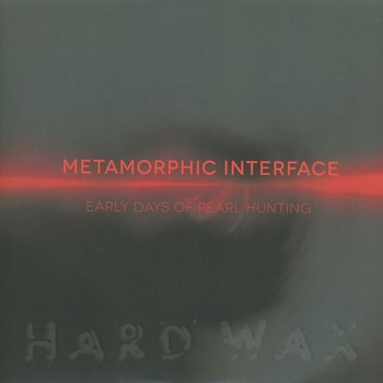 Cover art - Metamorphic Interface: Early Days Of Pearl Hunting