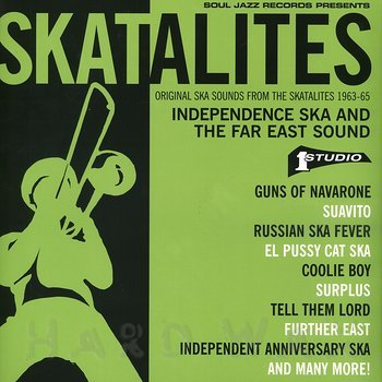 Cover art - The Skatalites: Independence Ska And The Far East Sound