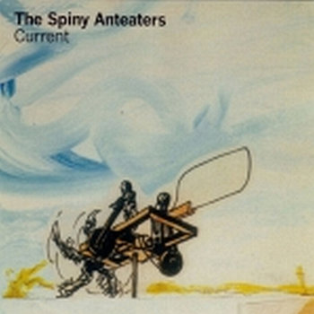 Cover art - The Spiny Anteaters: Current