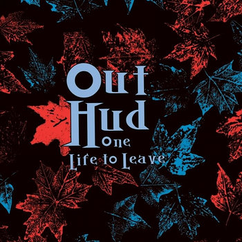 Cover art - Out Hud: One Life To Leave