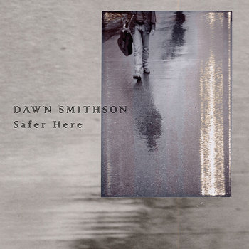 Cover art - Dawn Smithson: Safer Here