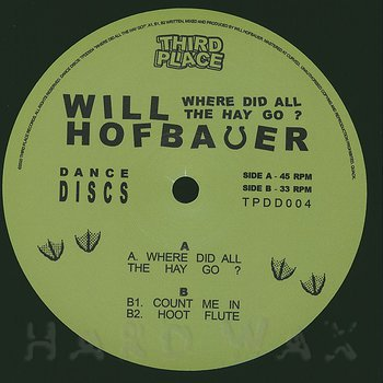 Cover art - Will Hofbauer: Where Did All The Hay Go?