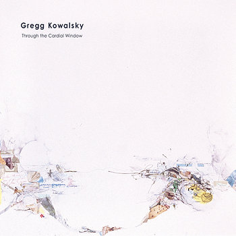 Cover art - Gregg Kowalsky: Through The Cardial Window