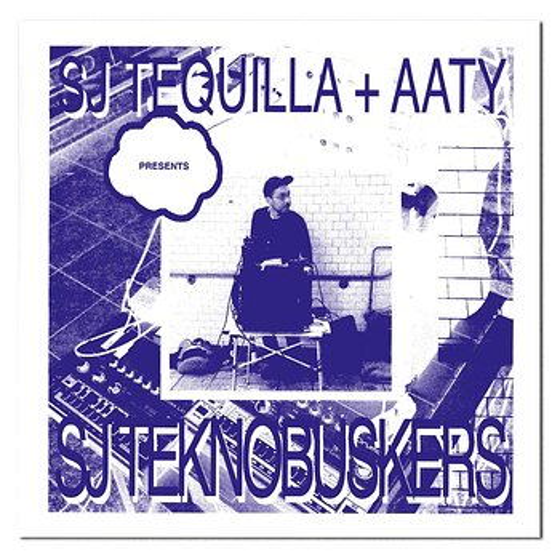 Cover art - SJ Tequilla + Aaty: SJ Teknobuskers EP