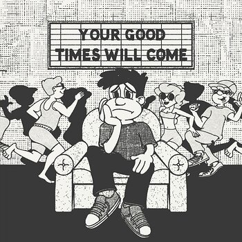 Cover art - Laurence Guy: Your Good Times Will Come