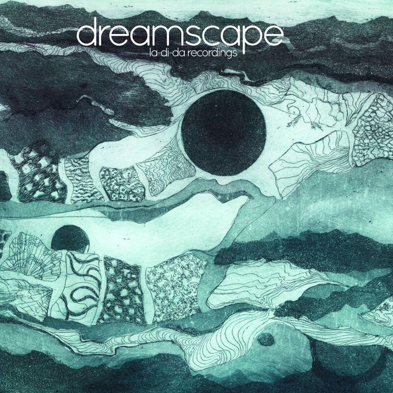 Cover art - Dreamscape: La-Di-Da Recordings