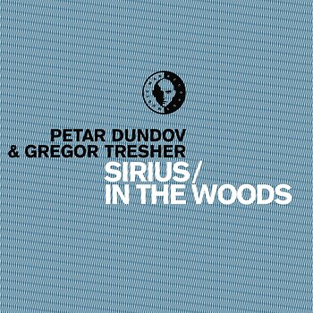 Cover art - Petar Dundov and Gregor Tresher: Sirius / In The Woods