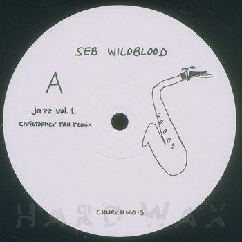 Cover art - Seb Wildblood: Jazz Vol.1 (Christopher Rau Remix)
