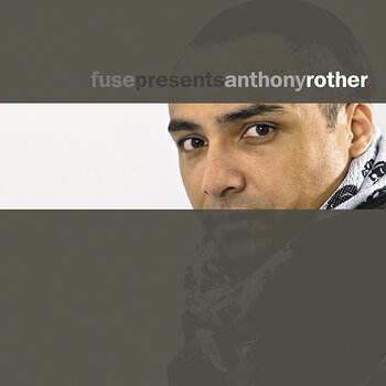 Cover art - Anthony Rother: Fuse presents Anthony Rother