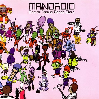 Cover art - Mandroid: Electro Freaks Rehab Clinic