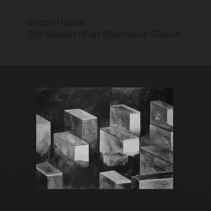 Cover art - Simon Haydo: The Illusion of an Alternative Choice