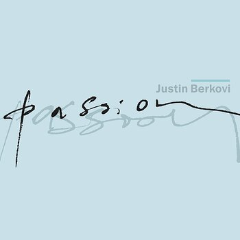 Cover art - Justin Berkovi: Passion