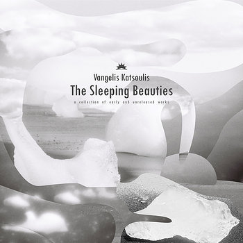 Cover art - Vangelis Katsoulis: The Sleeping Beauties: A Collection Of Early And Unreleased Works