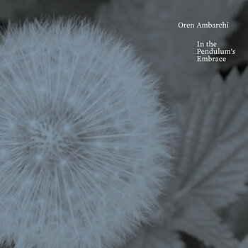 Cover art - Oren Ambarchi: In the Pendulum's Embrace