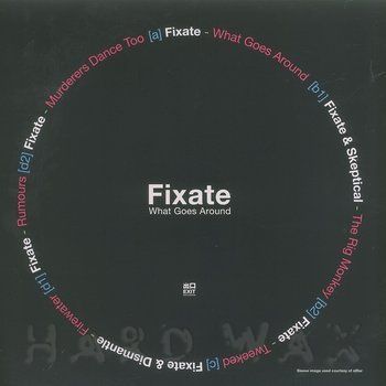 Cover art - Fixate: What Goes Around Mini-LP