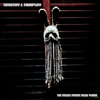 Cover art - Timothy J. Fairplay: No News From New York