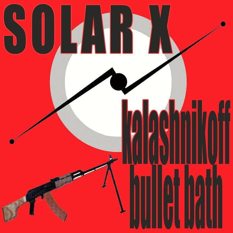 Cover art - Solar X: Kalashnikoff Bullet Bath