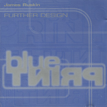 Cover art - James Ruskin: Further Design