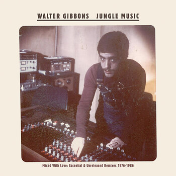 Cover art - Walter Gibbons: Jungle Music (Mixed With Love: Essential & Unreleased Remixes 1976-1986)